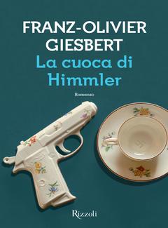 Franz-Olivier Giesbert - La cuoca di Himmler (2014)