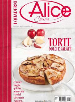I Quaderni di Alice Cucina n. 1 - Torte dolci e salate (2011)