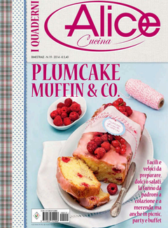 I Quaderni di Alice Cucina n. 19 - Plumcake muffin & Co (2014)