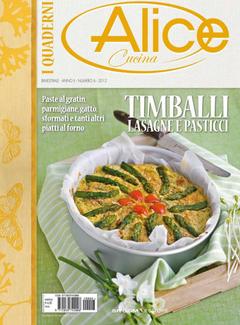 I Quaderni di Alice Cucina n. 8 - Timballi lasagne e pasticci (2012)