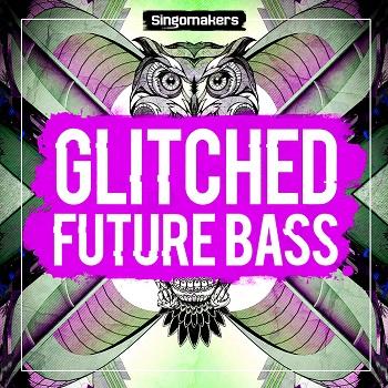 Singomakers Glitched Future Bass