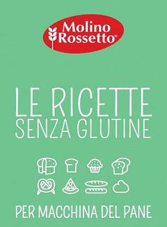 Molino Rossetto - Ricette senza glutine per la Macchina del Pane (2016)