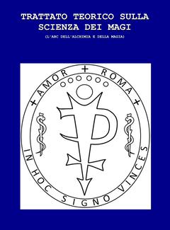 Francis Xavier - Trattato teorico sulla scienza dei magi. L'ABC dell'alchimia e della magia (2009)