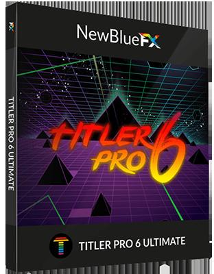 NewBlueFX Titler Pro Ultimate v6.0.180719 64 Bit - Eng