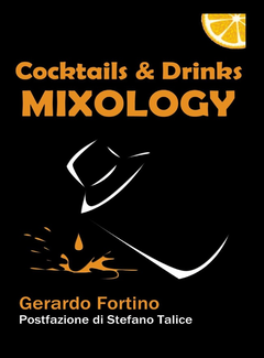 Gerardo Fortino - Cocktails & drinks mixology (2015)