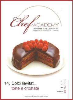 Aa. Vv. - Chef academy n. 14 - Dolci lievitati, torte e crostate (2009)