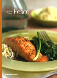Aa. Vv. - I manuali del corriere della sera vol. 7 - La grande cucina. Pesce (2004)